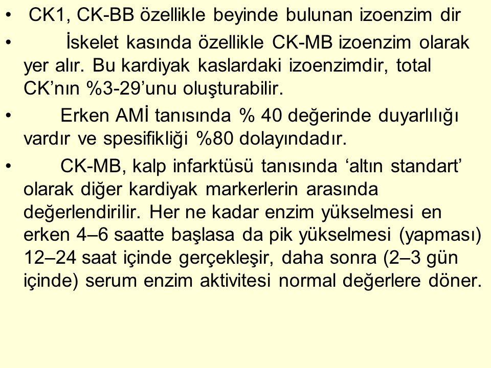 CK1, CK-BB özellikle beyinde bulunan izoenzim dir