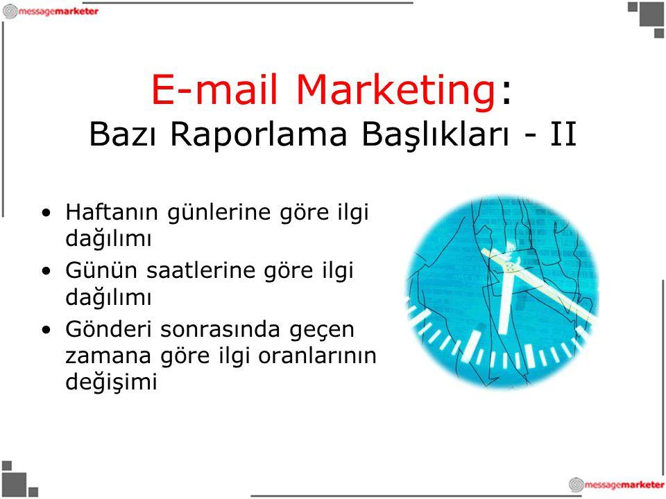 E-mail Marketing: Bazı Raporlama Başlıkları - II