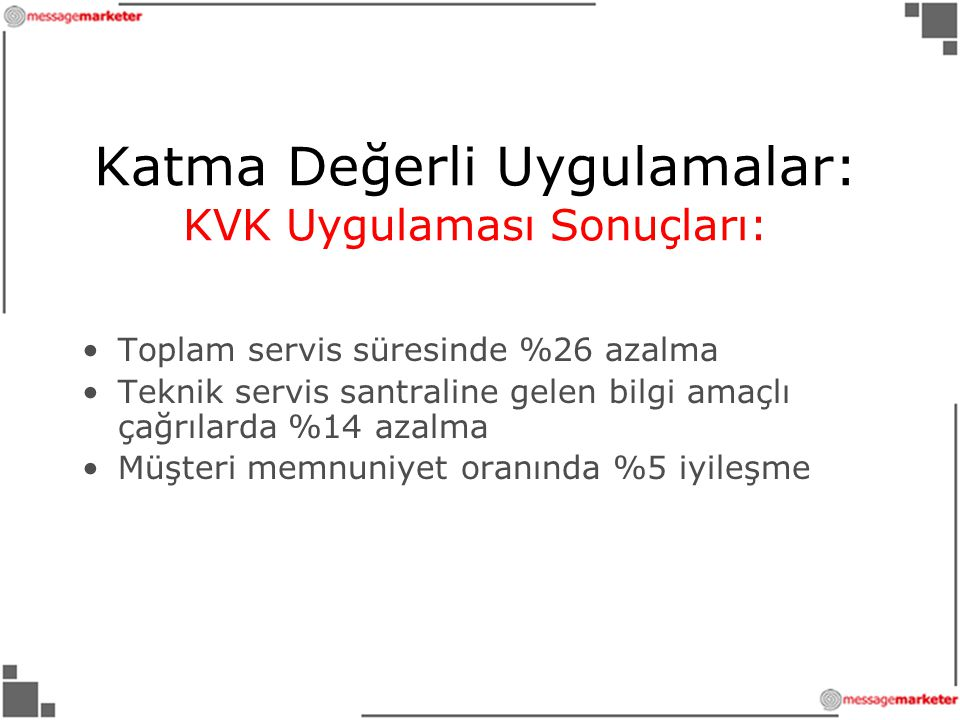 Katma Değerli Uygulamalar: KVK Uygulaması Sonuçları: