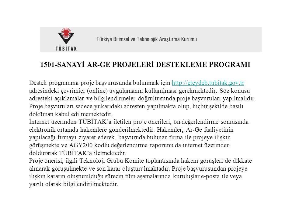 1501-SANAYİ AR-GE PROJELERİ DESTEKLEME PROGRAMI Destek programına proje başvurusunda bulunmak için http://eteydeb.tubitak.gov.tr adresindeki çevrimiçi (online) uygulamanın kullanılması gerekmektedir.