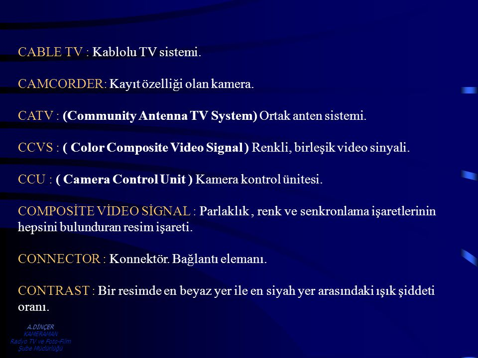 CABLE TV : Kablolu TV sistemi.
