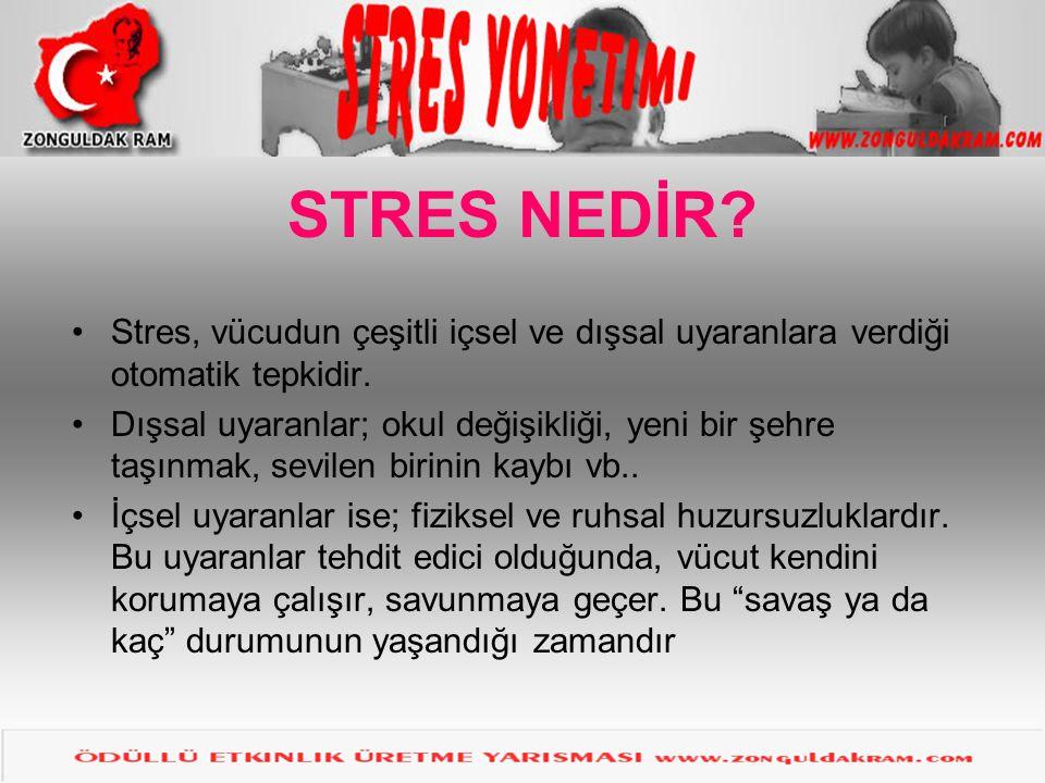 STRES NEDİR Stres, vücudun çeşitli içsel ve dışsal uyaranlara verdiği otomatik tepkidir.