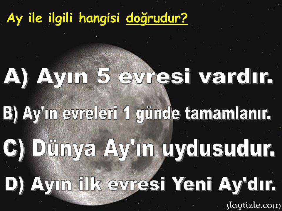 B) Ay ın evreleri 1 günde tamamlanır.