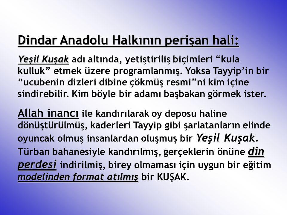 Dindar Anadolu Halkının perişan hali: