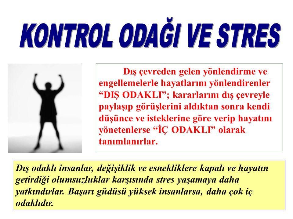KONTROL ODAĞI VE STRES