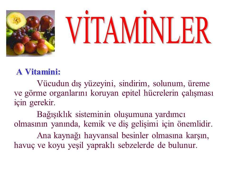 VİTAMİNLER A Vitamini: