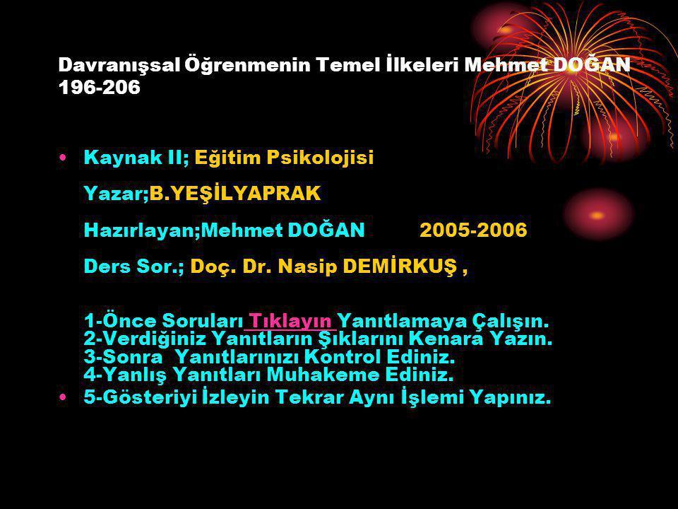 Davranışsal Öğrenmenin Temel İlkeleri Mehmet DOĞAN 196-206