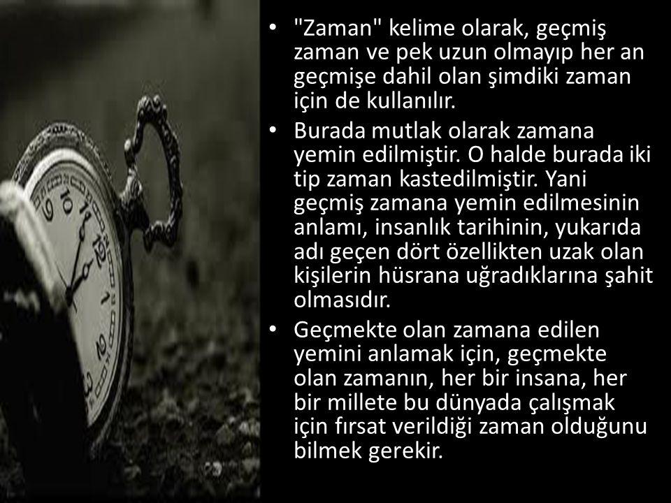 Zaman kelime olarak, geçmiş zaman ve pek uzun olmayıp her an geçmişe dahil olan şimdiki zaman için de kullanılır.