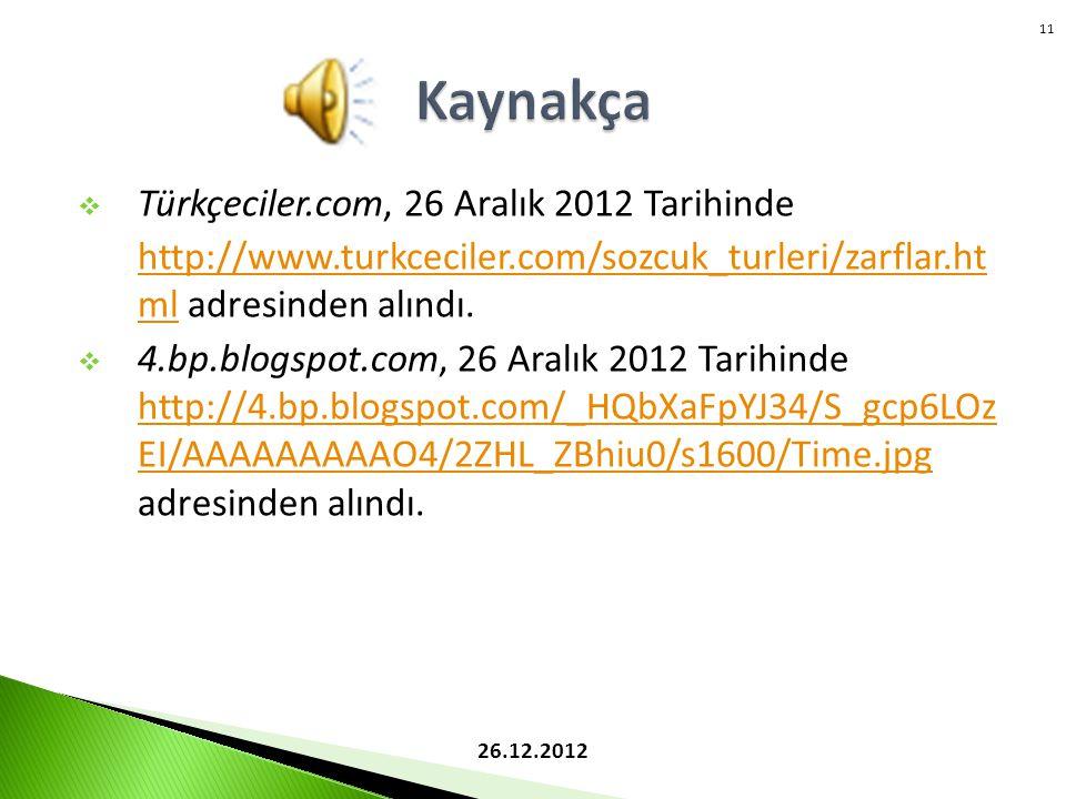 Kaynakça Türkçeciler.com, 26 Aralık 2012 Tarihinde