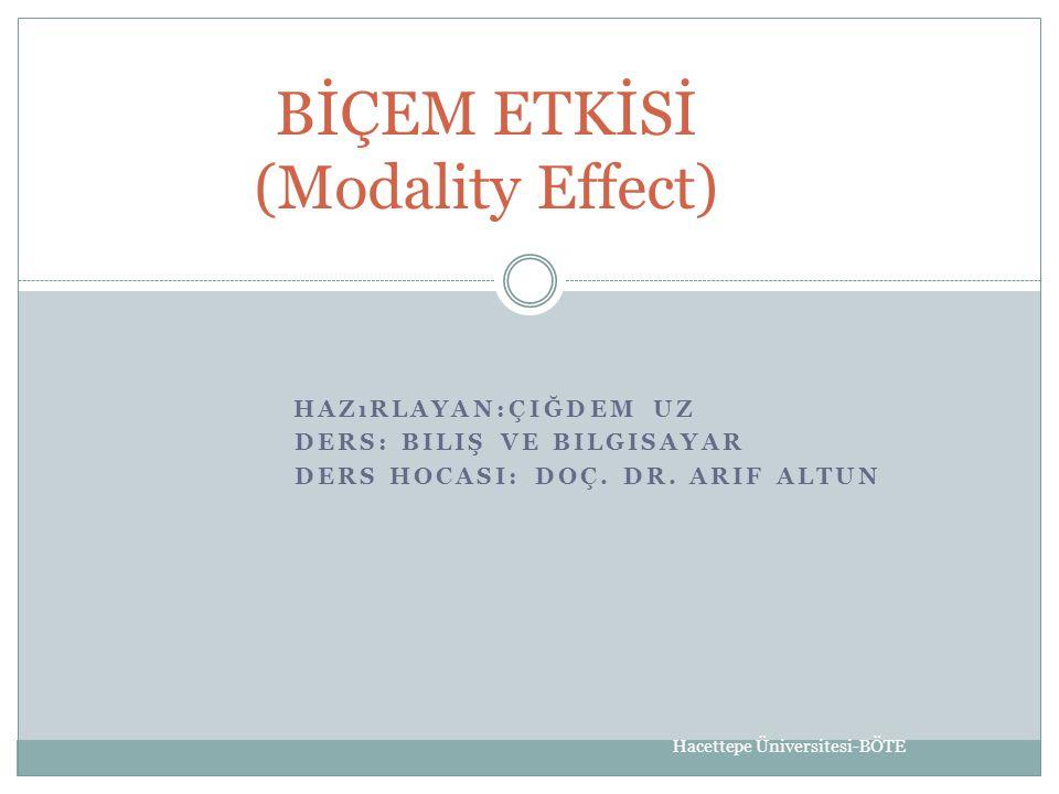 BİÇEM ETKİSİ (Modality Effect)