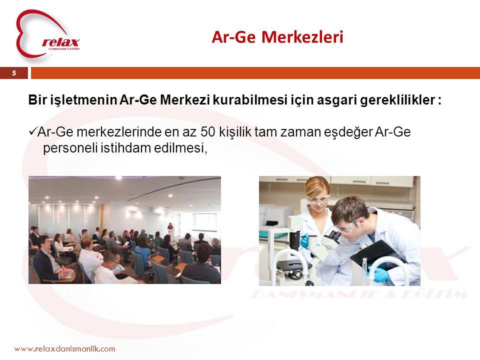 Ar-Ge Merkezleri Bir işletmenin Ar-Ge Merkezi kurabilmesi için asgari gereklilikler : Ar-Ge merkezlerinde en az 50 kişilik tam zaman eşdeğer Ar-Ge.