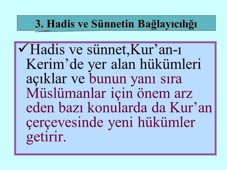3. Hadis ve Sünnetin Bağlayıcılığı