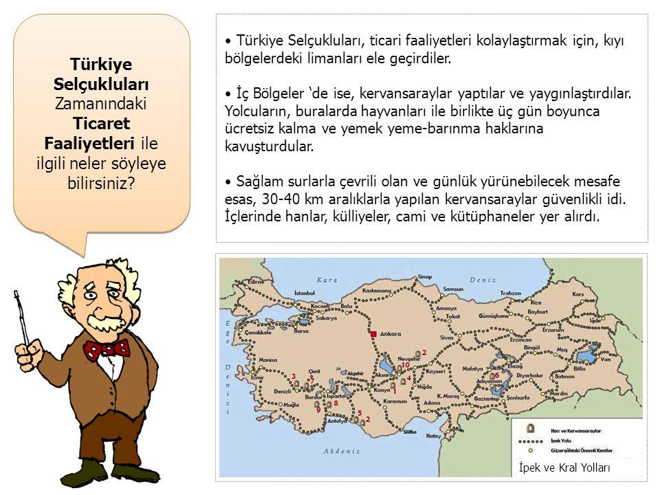 Türkiye Selçukluları Zamanındaki Ticaret Faaliyetleri ile ilgili neler söyleye bilirsiniz