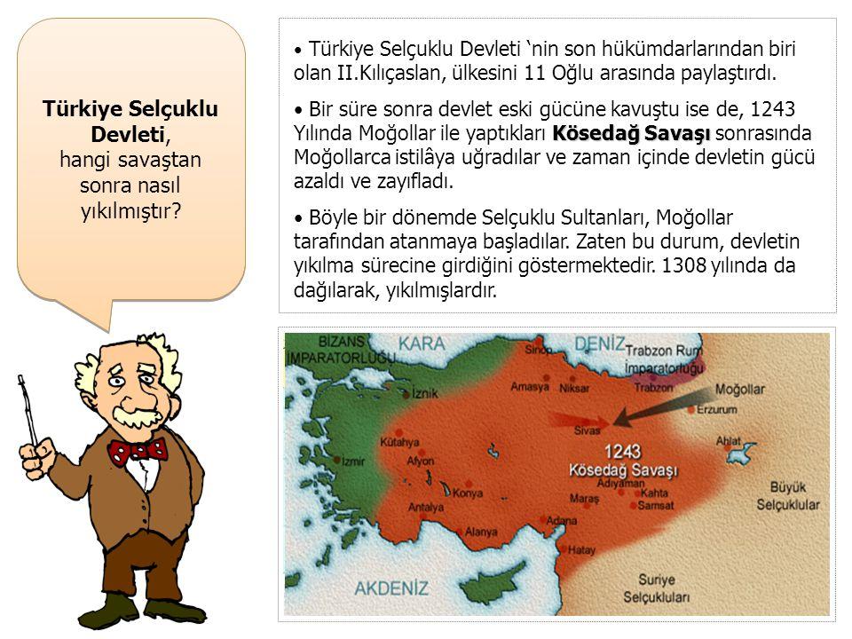 Türkiye Selçuklu Devleti, hangi savaştan sonra nasıl yıkılmıştır