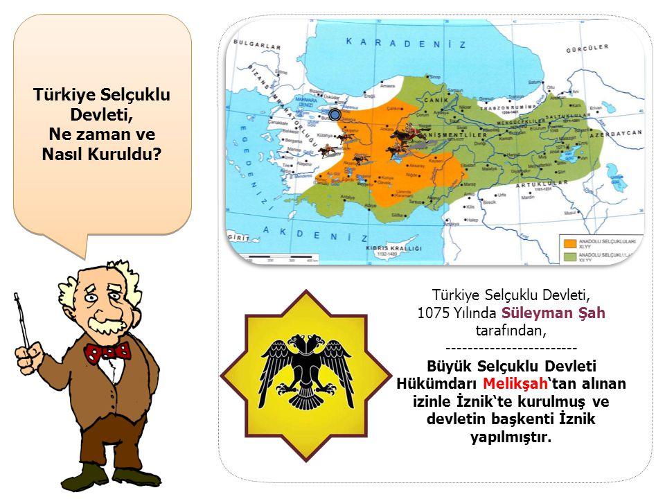 Türkiye Selçuklu Devleti, Ne zaman ve Nasıl Kuruldu