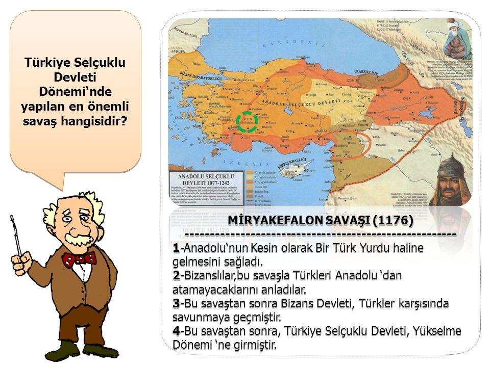 Türkiye Selçuklu Devleti Dönemi'nde yapılan en önemli savaş hangisidir