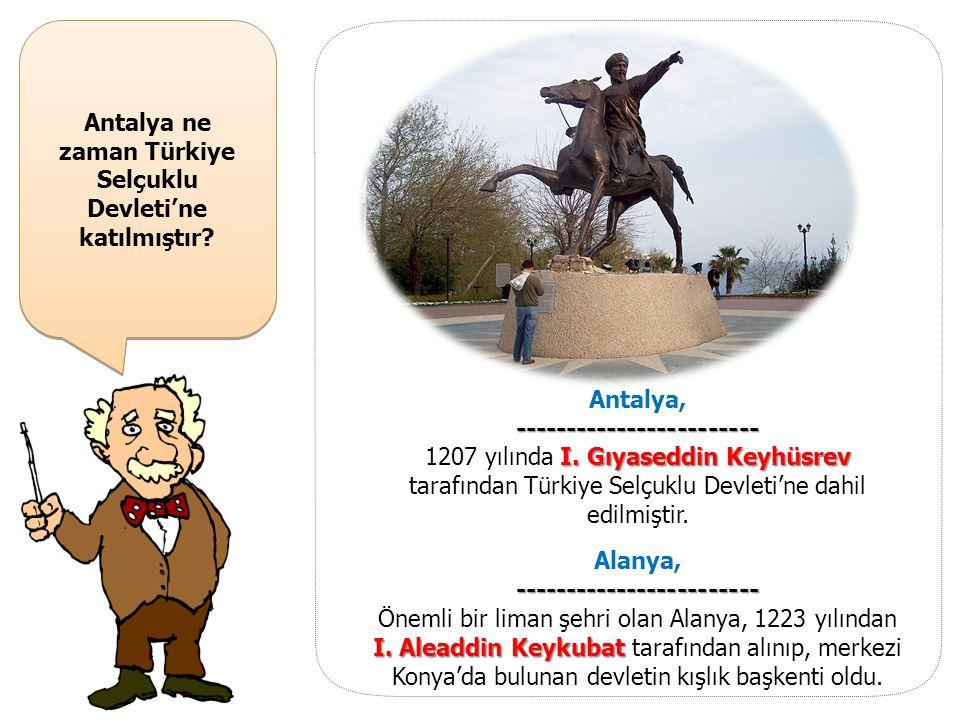 Antalya ne zaman Türkiye Selçuklu Devleti'ne katılmıştır