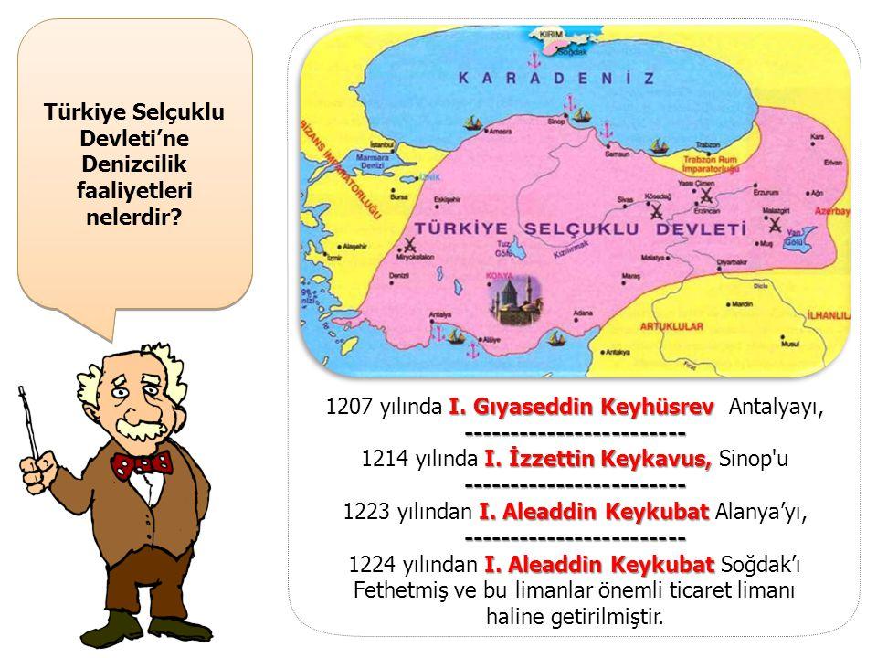 Türkiye Selçuklu Devleti'ne Denizcilik faaliyetleri nelerdir