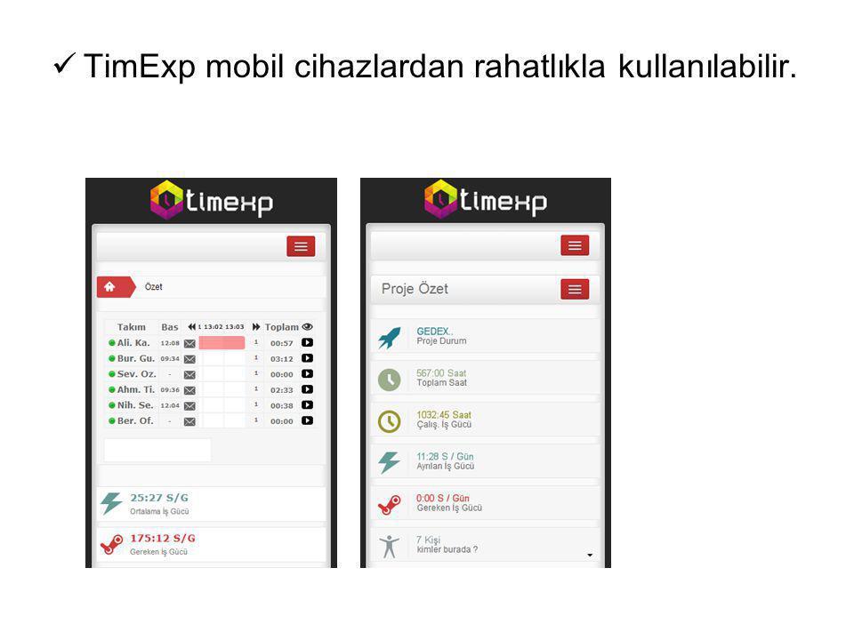 TimExp mobil cihazlardan rahatlıkla kullanılabilir.