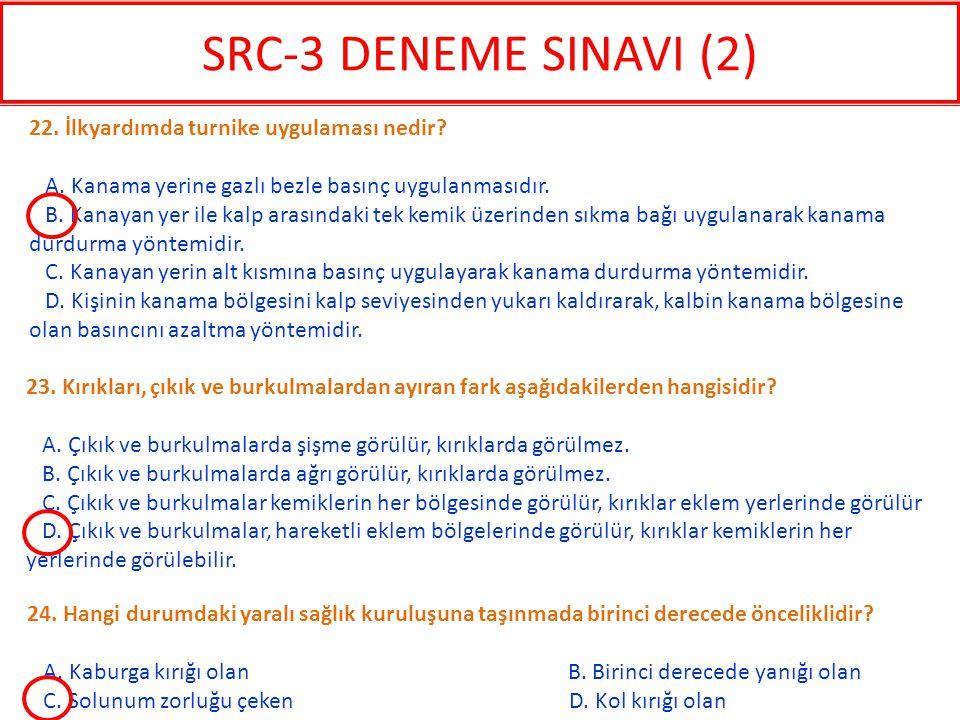 SRC-3 DENEME SINAVI (2) 22. İlkyardımda turnike uygulaması nedir