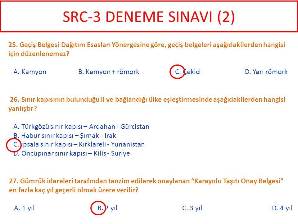 SRC-3 DENEME SINAVI (2) 25. Geçiş Belgesi Dağıtım Esasları Yönergesine göre, geçiş belgeleri aşağıdakilerden hangisi için düzenlenemez
