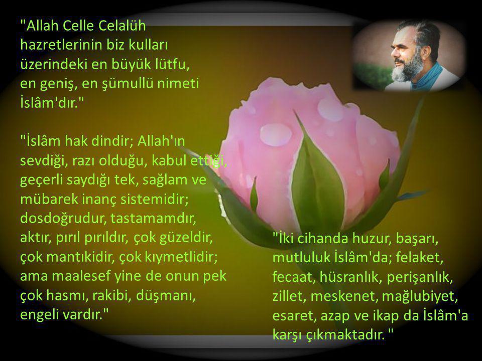Allah Celle Celalüh hazretlerinin biz kulları üzerindeki en büyük lütfu,