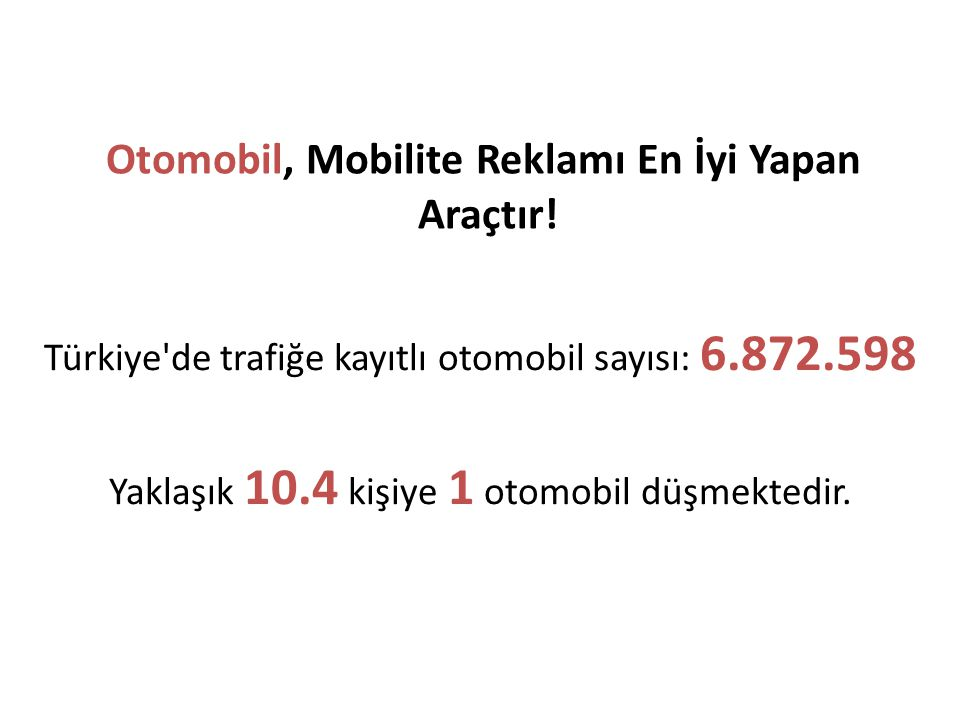 Otomobil, Mobilite Reklamı En İyi Yapan Araçtır!