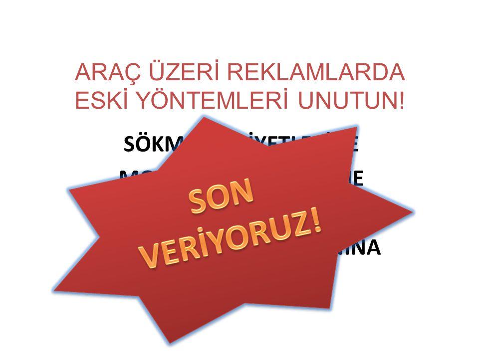 ARAÇ ÜZERİ REKLAMLARDA ESKİ YÖNTEMLERİ UNUTUN!