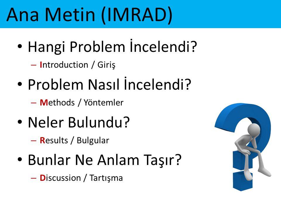 Ana Metin (IMRAD) Hangi Problem İncelendi Problem Nasıl İncelendi