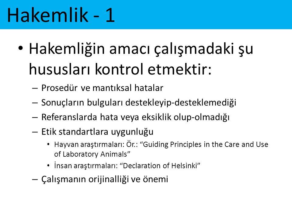 Hakemlik - 1 Hakemliğin amacı çalışmadaki şu hususları kontrol etmektir: Prosedür ve mantıksal hatalar.