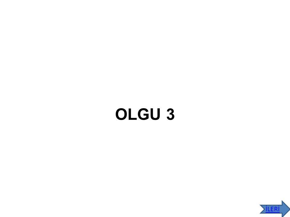 OLGU 3 İLERİ