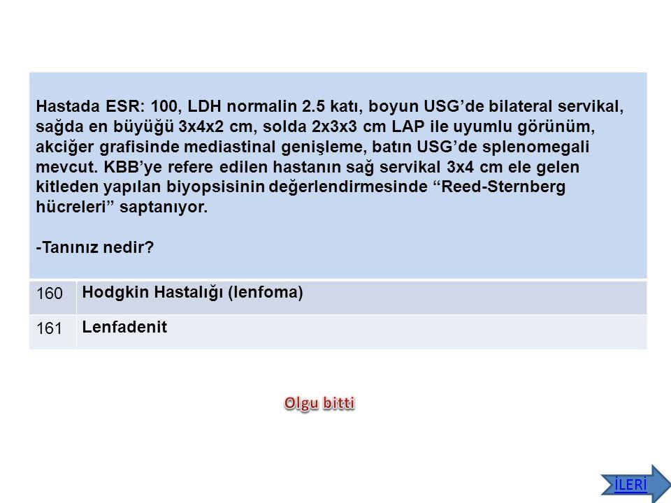 Hastada ESR: 100, LDH normalin 2