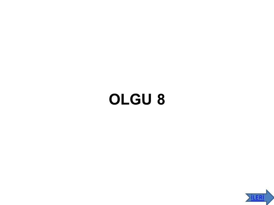 OLGU 8 İLERİ