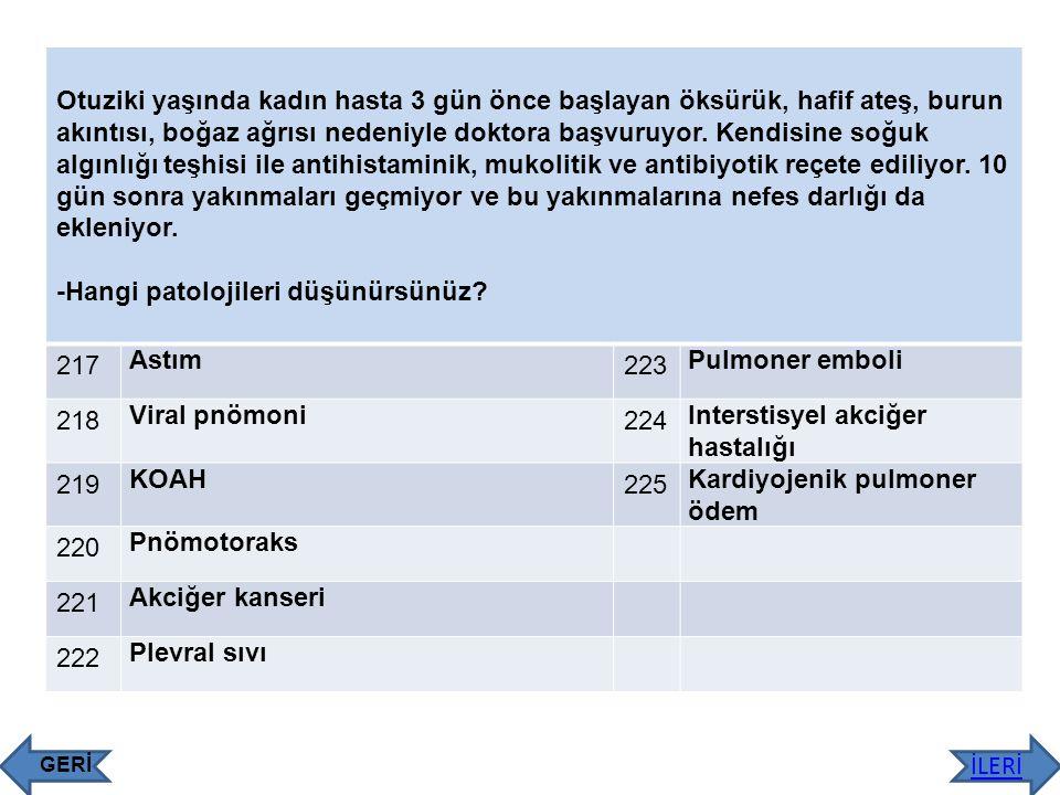 -Hangi patolojileri düşünürsünüz 217 Astım 223 Pulmoner emboli 218