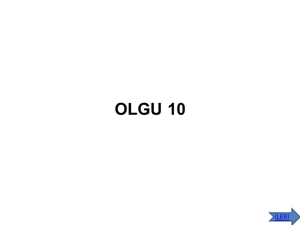 OLGU 10 İLERİ