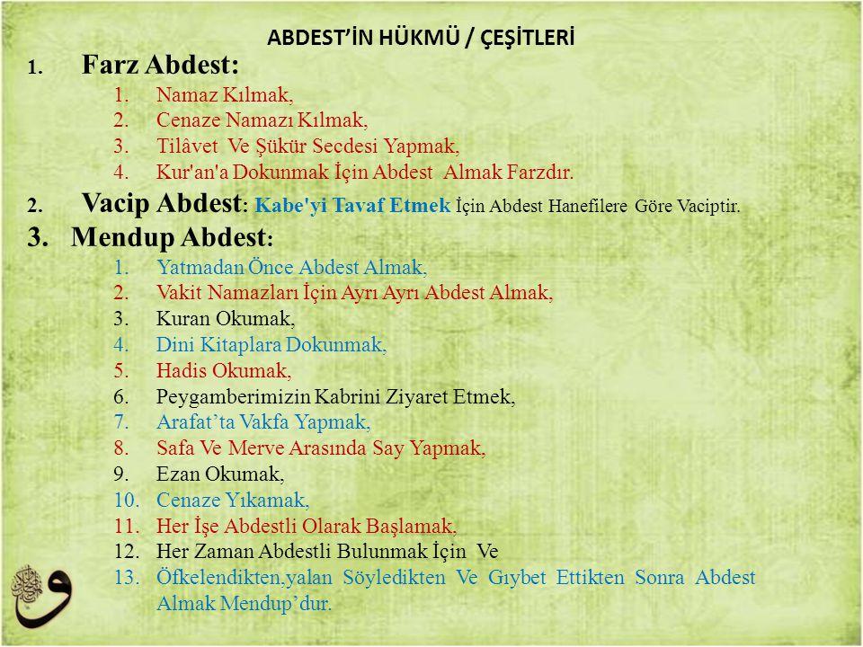 ABDEST'İN HÜKMÜ / ÇEŞİTLERİ
