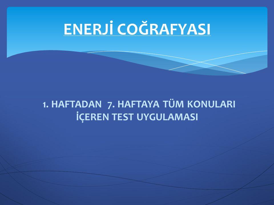 1. HAFTADAN 7. HAFTAYA TÜM KONULARI İÇEREN TEST UYGULAMASI