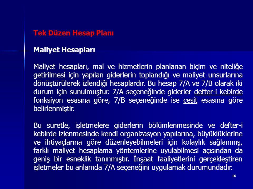 Tek Düzen Hesap Planı Maliyet Hesapları.