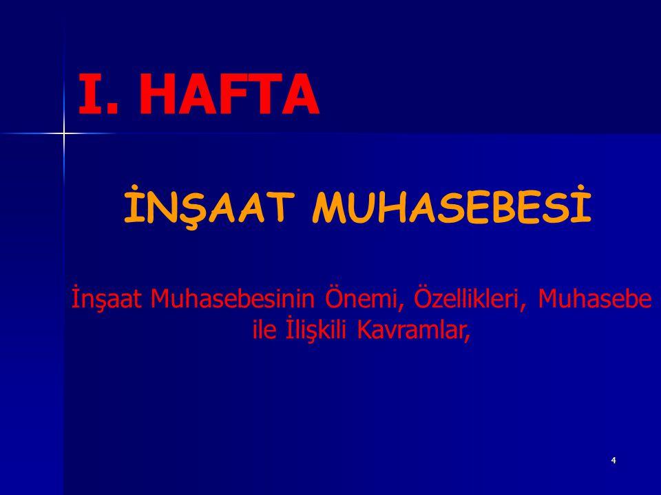 I. HAFTA İNŞAAT MUHASEBESİ