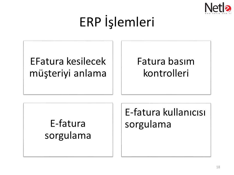 ERP İşlemleri EFatura kesilecek müşteriyi anlama