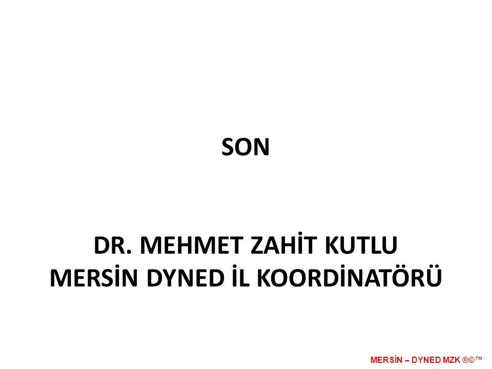 SON Dr. MEHMET ZAHİT KUTLU MERSİN DYNED İL KOORDİNATÖRÜ