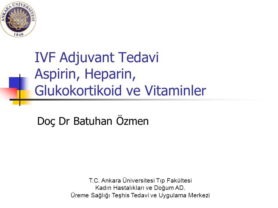 IVF Adjuvant Tedavi Aspirin, Heparin, Glukokortikoid ve Vitaminler