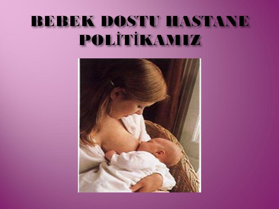 BEBEK DOSTU HASTANE POLİTİKAMIZ