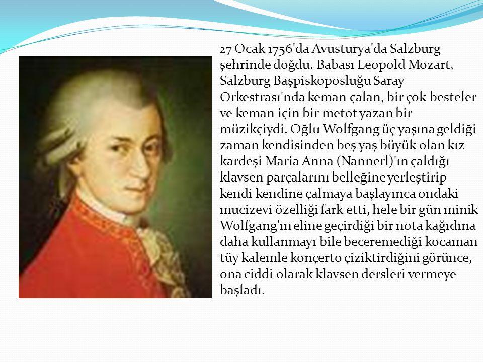27 Ocak 1756 da Avusturya da Salzburg şehrinde doğdu