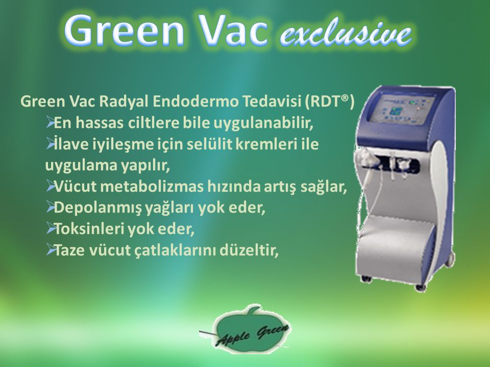 Green Vac exclusive Green Vac Radyal Endodermo Tedavisi (RDT®)