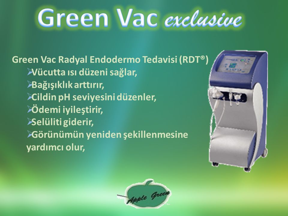Green Vac exclusive Green Vac Radyal Endodermo Tedavisi (RDT®)