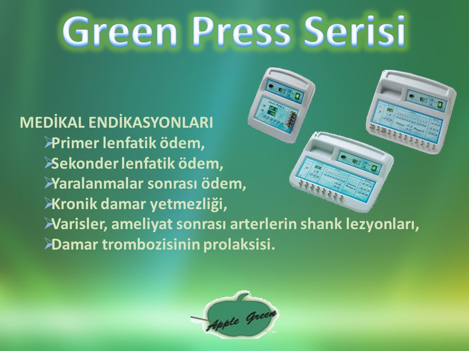 Green Press Serisi MEDİKAL ENDİKASYONLARI Primer lenfatik ödem,