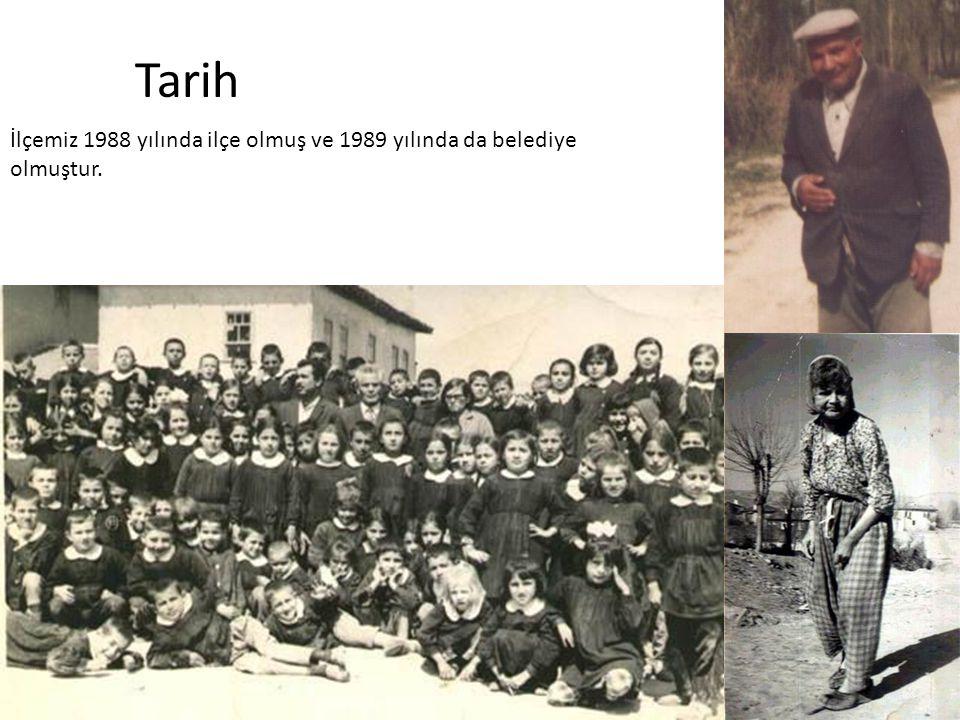 Tarih İlçemiz 1988 yılında ilçe olmuş ve 1989 yılında da belediye olmuştur.