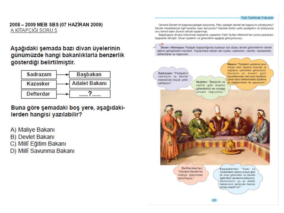 2008 – 2009 MEB SBS (07 HAZİRAN 2009) A KİTAPÇIĞI SORU 5