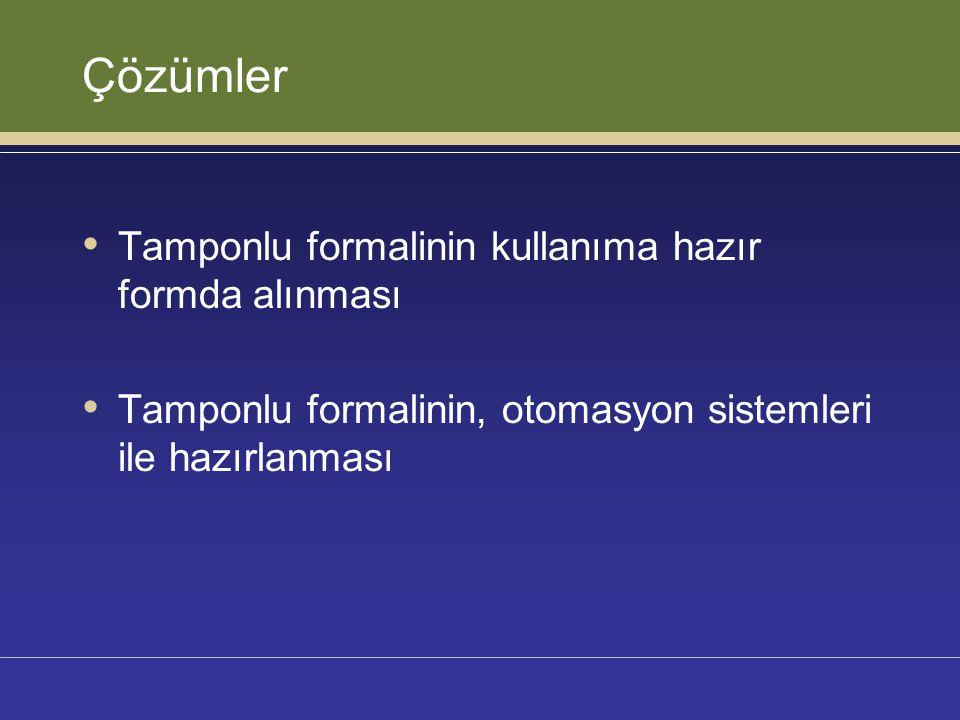 Çözümler Tamponlu formalinin kullanıma hazır formda alınması